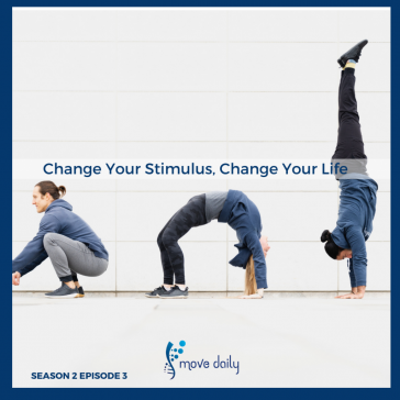 move-daily-health-podcast-season-2-change-your-stimulus
